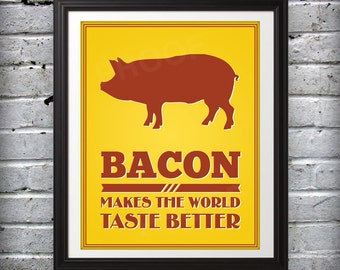 Bacon Makes The World Taste Better