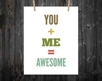 You Plus Me Equals Awesome, Wall Decor, Love, Apartment Print, Home Decor, Decoration, Home Print, Home Art, Print Art, Art, Custom Color