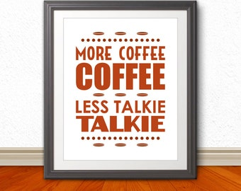 More Coffee Coffee, Less Talkie Talkie, Coffee Print, Coffee Art, Kitchen Coffee Art, Coffee Art Print, Coffee Artwork, Kitchen Sign