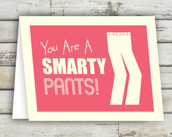 You Are A Smarty Pants!  Graduation Card, Graduation & School Cards, Funny Congratulation,  Congratulations Card, Funny Congrats Card