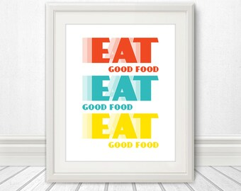 Eat Good Food, Kitchen Print, Kitchen Art, Food Print, Food Art, Mid Century, Kitchen Wall Art, Kitchen Poster, Kitchen Decor, Home Decor