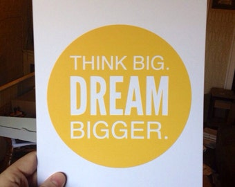 Think Big. Dream Bigger. Motivational Print, Motivational Print, Inspirational, Solid Custom Color - 8x10 Print