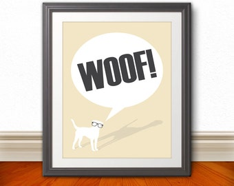 Woof, Dog Print, Dog Art, Dog Poster, Dog Sign, Puppy, Puppy Print, Dog Quote - 8x10