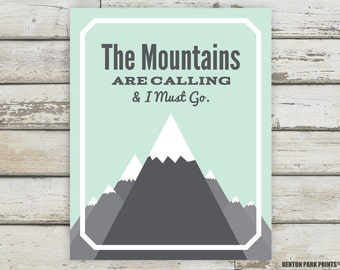 The Mountains Are Calling and I Must Go, Mountain Quote, Mountains Quote, Typography, Mountain, Home Decor, Wall Art, Nature, Kids Wall Art