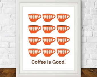 Coffee is Good, Coffee Print, Print for the Kitchen, Poster About Coffee, Coffee Art Print, Mid Century Art, Kitchen Art
