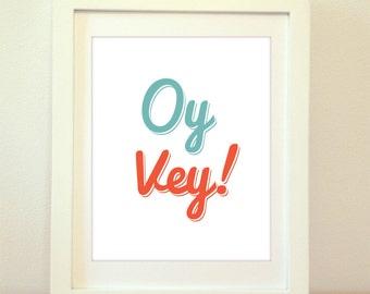 Oy Vey, Oy Vey Print, Oy Vey Art, Oy Vey Poster, Typography, Home Decor, Wall Art, Modern Wall Art, Typography Print, Typography Poster