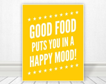 Good Food Puts You in A Happy Mood - Kitchen Print, Kitchen Art Wall Art, Food Print, Food Art, Home Decor, Happy Print
