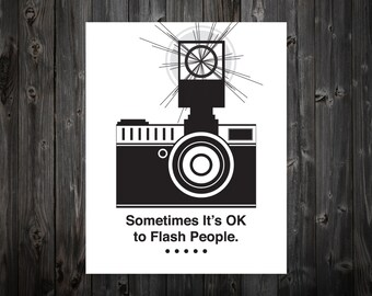 Sometimes It's Ok to Flash People, Camera, Camera Art, Camera Artwork, Camera Wall Art, Camera Decor, Home Decor, Studio, Typography