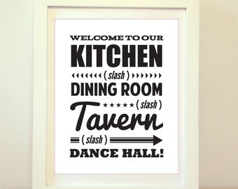 Welcome To Our Kitchen, Dining Room, Tavern, Dance Hall, Typography, Kitchen Print, Home Decor, Modern Wall Art, Typography Print, Kitchen