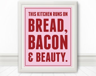 Bacon, Bacon Print, Bacon Art, Bread, Bacon & Beauty, Kitchen Wall Art - 8x10 Print