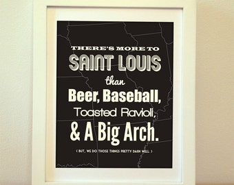 There's More To St. Louis Than Beer, Baseball, Toasted Ravioli, and A Big Arch, St Louis Print, St Louis Art, St Louis Poster, St Louis, Map