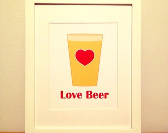 Beer Love, Beer Print, Beer Art, Kitchen Quote, Kitchen Art, Beer Quote - 8x10