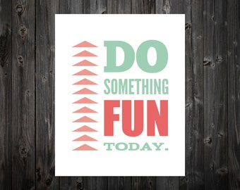 Do Something Fun Today, Fun, Home Decor, Apartment Art, Inspiration, Motivation, Art, Print, Poster, Wall Art, Motivate, Love, Bedroom