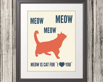 Meow is Cat for I Love You, Cat Print, Cat Art, Cat Poster, Cat Quote