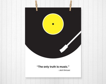 The Only Truth is Music, Jack Kerouac, Jack Kerouac Quote, Kerouac, Music Print, Music Art, Music Poster, Music Decor, Vinyl