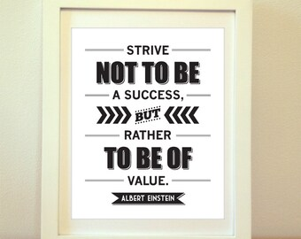 Albert Einstein, Strive Not To Be A Success, But Rather To Be Of Value - Einstein, Einstein Quote, Typography, Print, Art, Poster