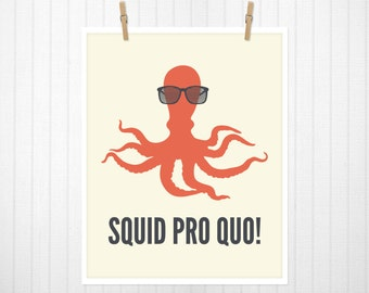 Squid Pro Quo. Octopus Print, Octopus Art, Squid Print, Squid Art, Nerd Art, Nerd Print