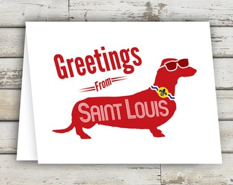 St Louis, Saint Louis, STL, St. Louis Card, Dachshund, Wiener Dog, Wiener Dog in Glasses, St Louis Greeting, Greeting Card, Just Because