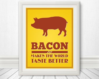Bacon Makes The World Taste Better, Bacon Print, Bacon Art, Bacon - 8x10
