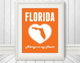 Florida is Always in my Heart - Florida Print, Florida Heart, Florida Art, Custom Color, State Print