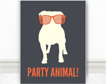 Party Animal, Dog Print, Dog Art, Dog Poster, Pet Print, Pet Art, Pet Poster, Dog Sign