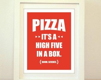 Pizza, It's A High Five In A Box, Boom, Science, Sarcasm, Sarcastic, High Five, Hi Five, Fun Art, Kitchen, Kitchen Art, Kitchen Print
