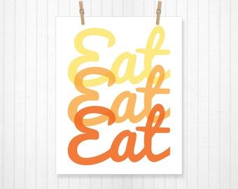 Eat Eat Eat, Kitchen Print, Kitchen Art, Home Decor, Apartment Art, Kitchen, Kitchen Decor, Food Print, Food Art, Dinner, Wall Art