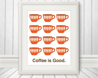 Coffee is Good, Mid Century Art, Coffee Print, Kitchen Art - 8x10