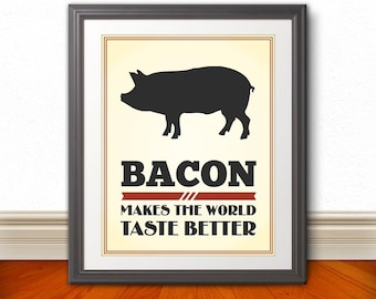 Bacon Makes The World Taste Better, Bacon Print, Bacon Poster - 8x10