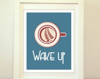 Wake Up, Latte, Latte Art, Coffee, Coffee Print, Coffee ARt, Kitchen, Kitchen Decor, Kitchen Art, Kitchen Print, Home Decor, Latte Cup