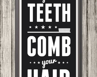 Brush Your Teeth Comb Your Hair Sign, Bathroom Print, Bathroom Art, Bathroom SIgn, Custom Color - 10x28 Print