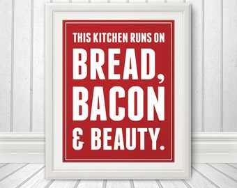 Bacon, Bacon Print, Bacon Art, Bread, Kitchen Sign, Bacon Sign, Kitchen Art, Bacon & Beauty - 11x14 Print
