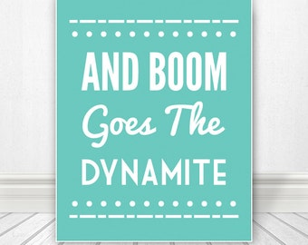 And Boom Goes The Dynamite, Shower, Print, Wall Art, Bathroom Print, Bathroom Art, Bathroom SIgn, Custom Colors, Kids Bathroom