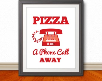 Pizza is just a phone call away, Pizza, Pizza Art, Home Decor, Quote Print, Kitchen Art, Retro, Wall Art, Kitchen Print, Pizza Print