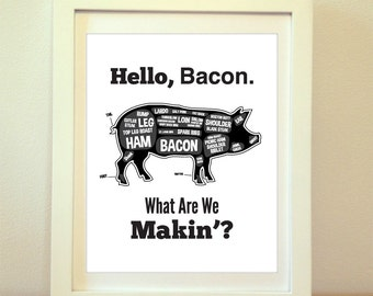 Hello Bacon, What Are We Makin?, Butcher Print, Kitchen Chart, Pig Diagram, Home Decor, Kitchen Wall Sign, Kitchen Print, Pig, Custom Color