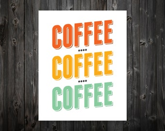 Coffee Coffee Coffee, Coffee Print, Coffee Art, Kitchen Coffee Art, Coffee Art Print, Coffee Artwork, Kitchen Sign, Kitchen Decor, Kitchen