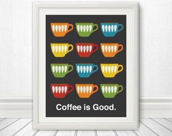 Coffee is Good, Mid Century Art, Coffee Print, Kitchen Art - 11x14