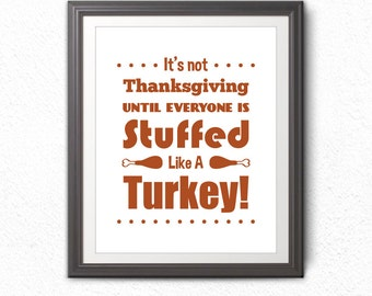 Stuffed Like A Turkey, Thanksgiving, Fall, Thanksgiving Print, Thanksgiving Art, Wall Art, Turkey Art, Turkey Print, Turkey Decoration