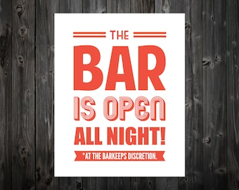 The Bar Is Open All Night - At The Barkeeps Discretion - Kitchen Print, Bar Print, Kitchen Decor, Home Decor, Kitchen Typography, Typography