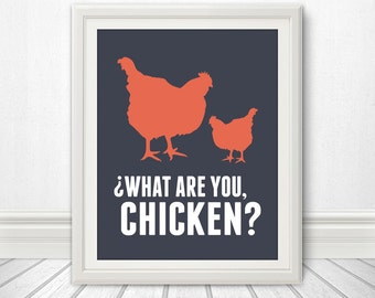 What Are You, Chicken - Kitchen Wall Art, Kitchen Sign, Kitchen Poster, Kitchen Print, Kitchen Art, Chicken Print, Chicken Poster, Chicken