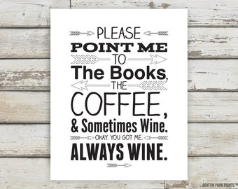Coffee, Wine, Books, Arrow, Coffee Sign, Coffee Decor, Coffee Print, Wine Print, Coffee Poster, Coffee Quotes, Arrow Quote, Arrow Decor