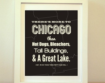 There's More To Chicago That Hot Dogs, Bleachers, Tall Buildings & A Great Lake, Chicago, Chicago Print, Chicago Art, Chicago Poster, CHI