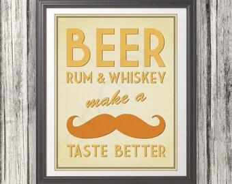 Beer, Rum, & Whiskey Make a Mustache Taste Better - 11x14