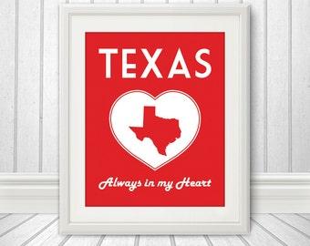 Texas is Always in my Heart - State Art - Custom State Print - Texas Print, Texas Heart, Texas Art - 8x10 Print