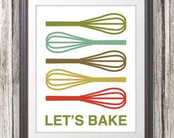 Whisk Print Poster, Kitchen Print, Kitchen Sign, Mid Century Art, Quote Print, Kitchen Art, Retro - Whisk Let's Bake