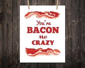 You're Bacon Me Crazy, Kitchen Print, Kitchen Art, Kitchen Decor, Wall Art, Home Decor, Bacon Art, Bacon Print, Kitchen Sign, Bacon