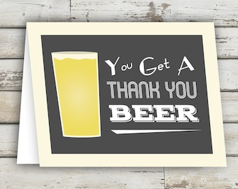 You Get A Thank You Beer! Thank You Card, Thanks, Beer Card, Greeting Card, Beer Card, Custom Thank You Card