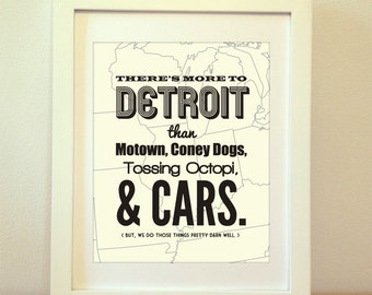 Detroit, There's More To Detroit Than Motown, Coney Dogs, Tossing Octopi, and Cars - Detroit Print, Detroit Art, Detroit Poster, Detroit Map