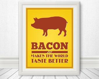 Bacon Makes The World Taste Better, Bacon Print, Bacon Art, Bacon - 8x10