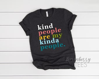 89deb53fb Kind People Are My Kinda People, COLORFUL Unisex T-shirt, Be Kind, Kindness  Matters Shirt, Mama Shirt, Good Vibes Shirt, Gift Idea